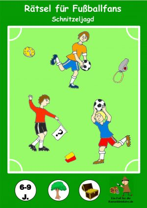 Fußball Schnitzeljagd: Rätsel für Fußballfans 6-9 Jahre