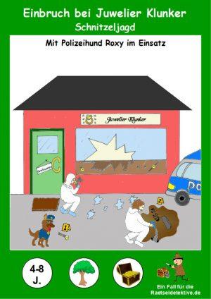 Schnitzeljagd: Einbruch bei Juwelier Klunker – 4-8 Jahre